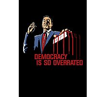 Democracy Is So Overrated (Dark Blood) Photographic Print