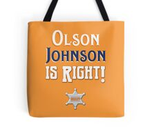 Olson Johnson is Right! Tote Bag