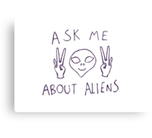 ASK ME ABOUT ALIENS Canvas Print