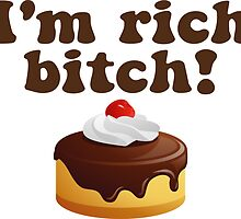 I'm Rich Bitch! by tommytidalwave