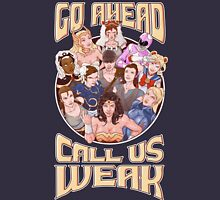 CALL US WEAK Unisex T-Shirt