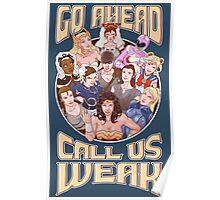 CALL US WEAK Poster