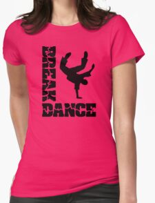 Breakdance Dancer  Womens Fitted T-Shirt