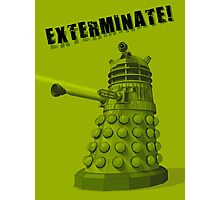 EXTERMINATE ARMY Photographic Print