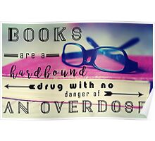 Books are Hard-Bound Drugs Quote Hipster Art- Glasses, Books, Nerd, Geek Quotes  Poster