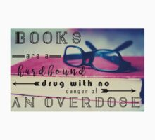 Books are Hard-Bound Drugs Quote Hipster Art- Glasses, Books, Nerd, Geek Quotes  Baby Tee
