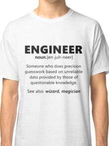 """""""Engineer"""" funny definition Classic T-Shirt"""