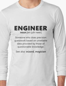 """Engineer"" funny definition Long Sleeve T-Shirt"