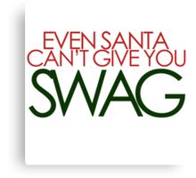 santa can't give you sawg Canvas Print