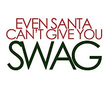 santa can't give you sawg Photographic Print