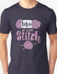 Love at first stitch knitting humor  Unisex T-Shirt