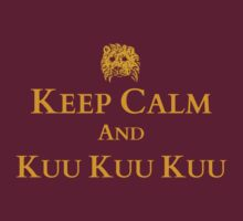 Keep calm and... KUU KUU KUU by FandomizedRose