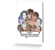 I fancy Matthew Gray Gubler Greeting Card