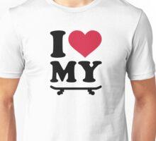 I love my skateboard Unisex T-Shirt