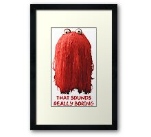 Red Guy is Really Boring Framed Print