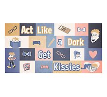 Act Like a Dork.  Get Kissies Photographic Print