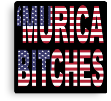 'Murica Bitches Canvas Print