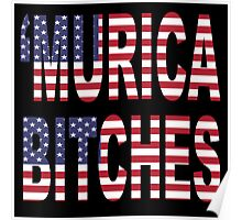 'Murica Bitches Poster