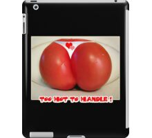 Too Hot to Handle! iPad Case/Skin