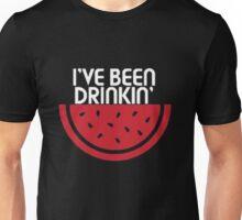 I've Been Drinkin' Watermelon Unisex T-Shirt