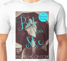 Bet on Me  Unisex T-Shirt