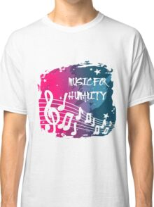 Music for humanity Classic T-Shirt