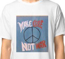 Make Love Not War Classic T-Shirt
