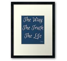 Way, Truth, Life Framed Print
