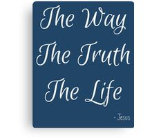 Way, Truth, Life Canvas Print