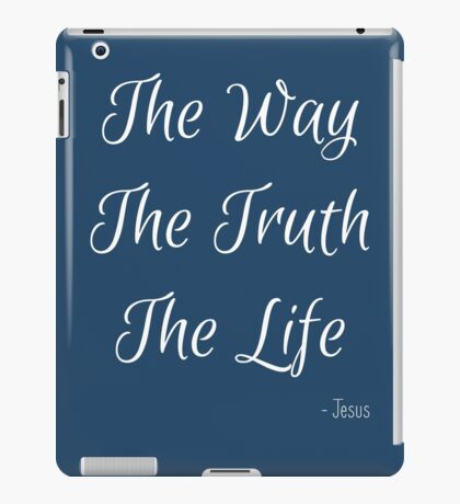 Way, Truth, Life iPad Case/Skin