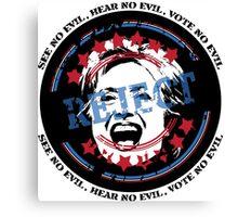 Reject Hillary - See No Evil, Hear No Evil, Vote No Evil (Light Background) Canvas Print