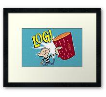 Log! Framed Print