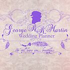 George R.R. Martin - Wedding Planner by Eren