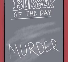 Burger of the Day - MURDER - Bob's Burgers by czarcasm