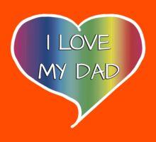 I Love My Dad Rainbow Heart - Spectrum Cute Kids Tee