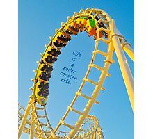 Life's a Roller Coaster Ride Photographic Print