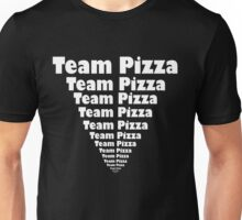 Team Pizza Pizza Unisex T-Shirt