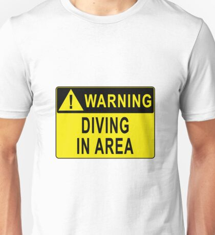 Warning - Diving In Area Unisex T-Shirt