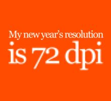 My new year's resolution is 72 dpi Kids Tee