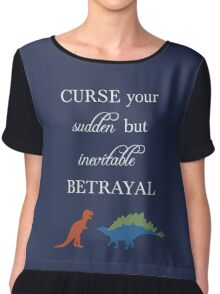Curse Your Sudden But Inevitable Betrayal Chiffon Top