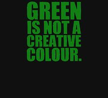 GREEN IS NOT A CREATIVE COLOR. Zipped Hoodie