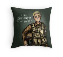 Save the Life - John Watson Throw Pillow