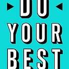 Do Your Best by TheLoveShop