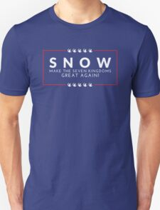 Make The Seven Kingdoms Great Again! Snow for Iron Throne 2016 (GAME OF THRONES) Unisex T-Shirt