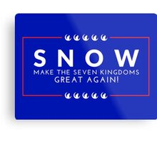 Make The Seven Kingdoms Great Again! Snow for Iron Throne 2016 (GAME OF THRONES) Metal Print