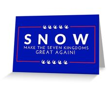 Make The Seven Kingdoms Great Again! Snow for Iron Throne 2016 (GAME OF THRONES) Greeting Card
