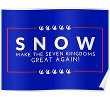 Make The Seven Kingdoms Great Again! Snow for Iron Throne 2016 (GAME OF THRONES) Poster