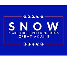 Make The Seven Kingdoms Great Again! Snow for Iron Throne 2016 (GAME OF THRONES) Photographic Print