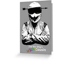 I'm The Stig's Wacky Cousin Greeting Card