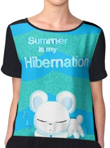 Summer is my hibernation  Chiffon Top